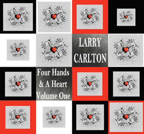 "Larry Carlton ""Four Hands & A Heart Volume One"""