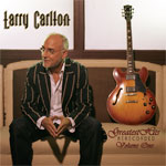 Larry Carlton GRAMMY NOMINATED Greatest Hits Rerecorded Volume One