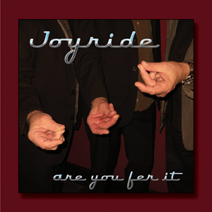 "Joyride ""Are You Fer It"""
