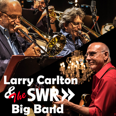 Larry Carlton + SWR Big Band