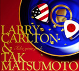 "Larry Carlton and Tak Matsumoto GRAMMY WINNING ""TAKE YOUR PICK"""