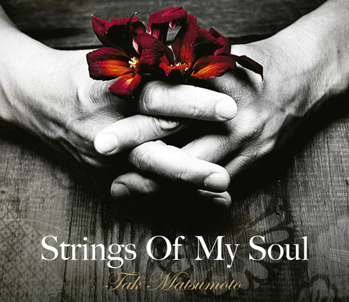 "Tak Matsumoto ""Strings Of My Soul"""