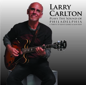 Larry Carlton Plays The Sound Of Philadelphia CD/DVD Combo