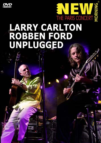 Larry Carlton and Robben Ford Unplugged DVD