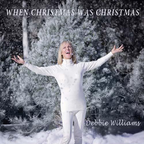 Debbie Williams When Christmas Was Christmas